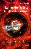 Titanen der Wüste / Die Hüter der Genesis Bd.4
