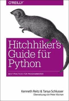 Hitchhiker's Guide für Python - Reitz, Kenneth; Schlusser, Tanya