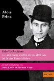 »...aus Liebe wollen sie es, aber das ist ja das Entsetzliche«. Die Lebensgeschichte von Franz Kafka und seinem Vater (eBook, ePUB)