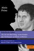 »Es ist ein übel Ding, wenn Kinder das Vertrauen zu Eltern verlieren«. Die Lebensgeschichte von Martin Luther und seinem Vater (eBook, ePUB)