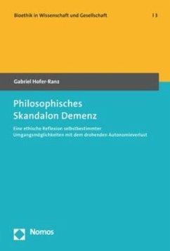 Philosophisches Skandalon Demenz - Hofer-Ranz, Gabriel