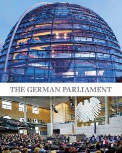 The German Parliament - Ismayr, Wolfgang; Holtmann, Everhard; Mayntz, Gregor; Wilderotter, Hans; Görtemaker, Manfred