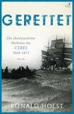 Gerettet. Die abenteuerliche Weltreise der CERES 1868-1871.