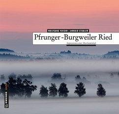 Pfrunger-Burgweiler Ried (Mängelexemplar) - Veeser, Wolfgang; Stadler, Arnold