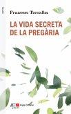 La vida secreta de la pregària (eBook, ePUB)