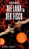 Die Lava & Der Fisch (eBook, ePUB)