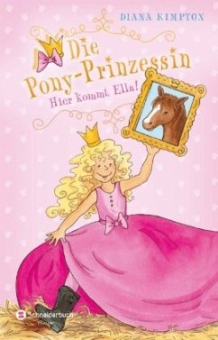 Hier kommt Ella! / Pony Prinzessin Bd.1 (Mängel...