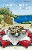 Vegetarisch kochen - türkisch (eBook, PDF)