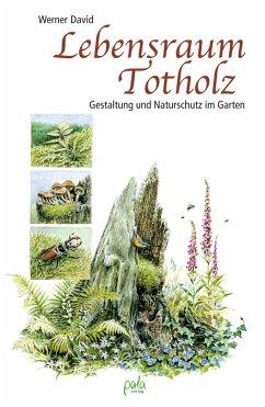 Lebensraum Totholz (eBook, PDF) - David, Werner