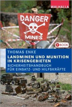 Landminen und Munition in Krisengebieten (eBook, PDF) - Enke, Thomas