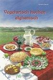 Vegetarisch kochen - afghanisch (eBook, PDF)