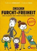 Zwischen Furcht und Freiheit (eBook, ePUB)