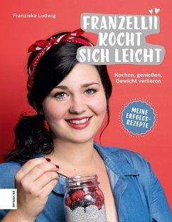 Franzellii kocht sich leicht (eBook, ePUB) - Ludwig, Franziska