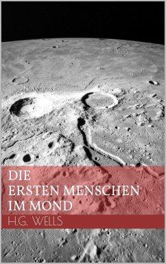Die ersten Menschen im Mond (eBook, ePUB)