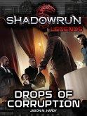 Shadowrun Legends: Drops of Corruption (eBook, ePUB)
