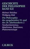 Geschichte der Philosophie Bd. 12: Die Philosophie des ausgehenden 19. und des 20. Jahrhunderts 2: Neukantianismus, Idealismus, Realismus, Phänomenologie (eBook, PDF)