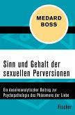 Sinn und Gehalt der sexuellen Perversionen (eBook, ePUB)