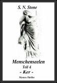 Menschenseelen Teil 4 - Ker - (eBook, ePUB)