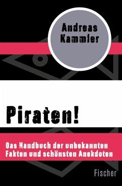 Piraten! (eBook, ePUB) - Kammler, Andreas