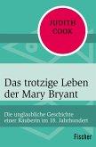 Das trotzige Leben der Mary Bryant (eBook, ePUB)