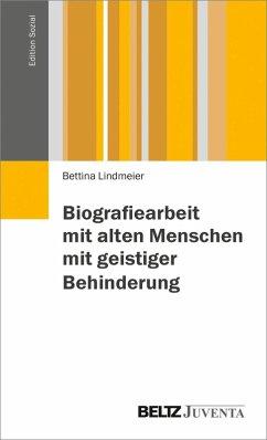 Biographiearbeit mit behinderten Menschen im Alter (eBook, PDF) - Lindmeier, Bettina; Oermann, Lisa