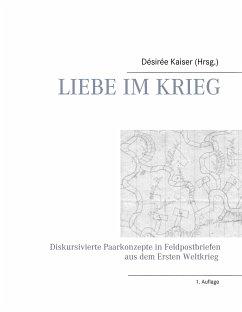 Liebe im Krieg (eBook, ePUB)