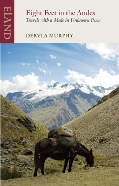Eight Feet in the Andes (eBook, ePUB) - Murphy, Dervla