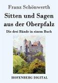 Sitten und Sagen aus der Oberpfalz (eBook, ePUB)