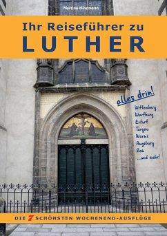 Ihr Reiseführer zu Luther (eBook, ePUB)