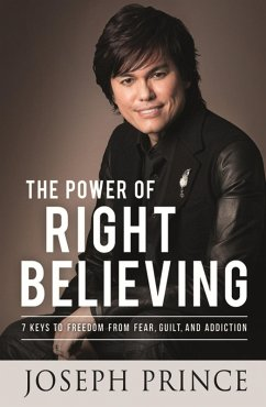 The Power of Right Believing (eBook, ePUB) - Prince, Joseph