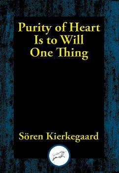 Purity of Heart Is to Will One Thing (eBook, ePUB) - Kierkegaard, Soren