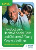 Level 1 Introduction to Health & Social Care and Children & Young People's Settings (eBook, ePUB)