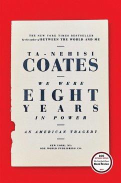 We Were Eight Years in Power - Coates, Ta-Nehisi