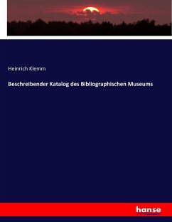 Beschreibender Katalog des Bibliographischen Museums