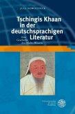 Tschingis Khaan in der deutschsprachigen Literatur