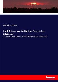 Jacob Grimm - zwei Artikel der Preussischen Jahrbücher