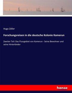 Forschungsreisen in die deutsche Kolonie Kamerun