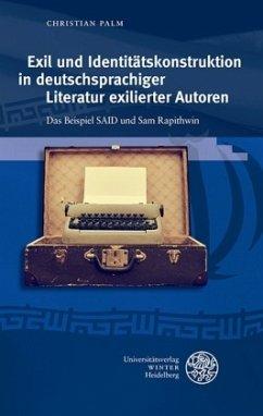 Exil und Identitätskonstruktion in deutschsprachiger Literatur exilierter Autoren - Palm, Christian