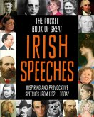 The Pocket Book of Great Irish Speeches: Inspiring and Provocative Speeches from 1782 to Today