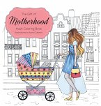 The Gift of Motherhood: Adult Coloring book for new moms & expecting parents ... Helps with stress relief & relaxation through art therapy ...