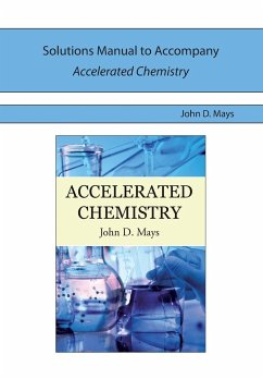 Solutions Manual for Accelerated Chemistry - Mays, John D.