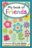 My Book of Friends: An interactive FILL-IN-THE-BLANKS keepsake for you and your friends!