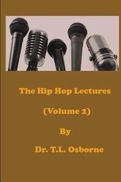 The Hip Hop Lectures (Volume 2) - Osborne, T. L.