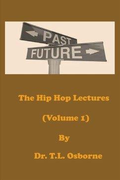 The Hip Hop Lectures (Volume 1) - Osborne, T. L.