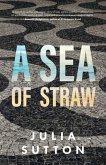 A Sea of Straw