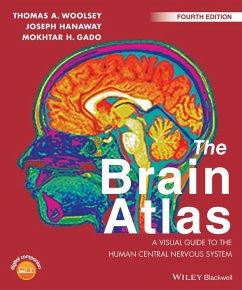 The Brain Atlas (eBook, PDF) - Hanaway, Joseph; Woolsey, Thomas A.; Gado, Mokhtar H.