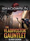 Shadowrun: The Vladivostok Gauntlet (Shadowrun Novella, #2) (eBook, ePUB)