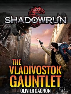 Shadowrun: The Vladivostok Gauntlet (Shadowrun ...
