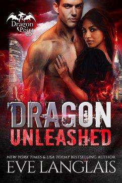 Dragon Unleashed (Dragon Point, #3) (eBook, ePUB)