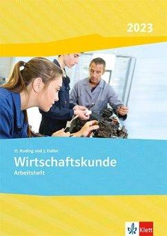 Wirtschaftskunde. Gesamtarbeitsheft 2019. Ausgabe 2019 - Nuding, Helmut; Haller, Josef